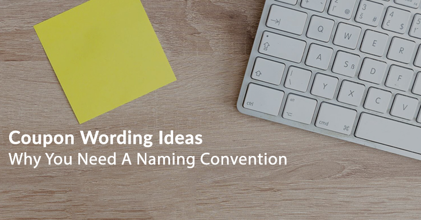 Coupon Wording Ideas: Why You Need A Naming Convention