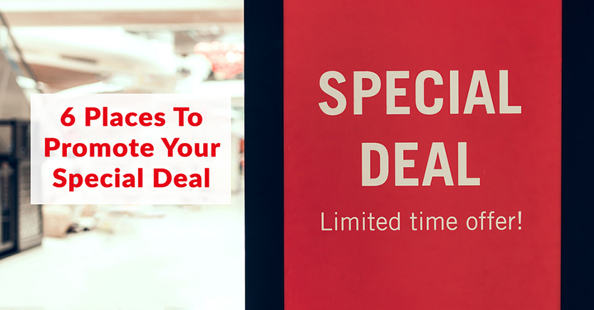 6 Places To Promote Your Special Deal