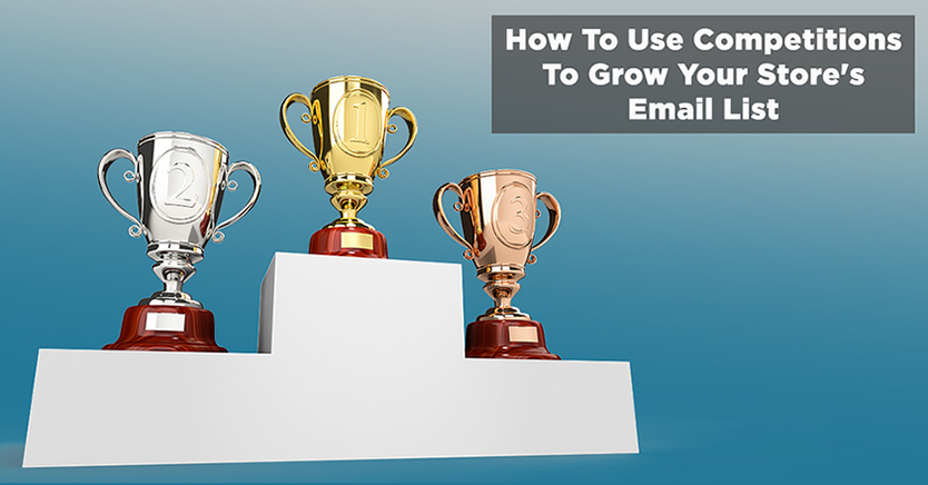How To Use Competitions To Grow Your Store's Email List