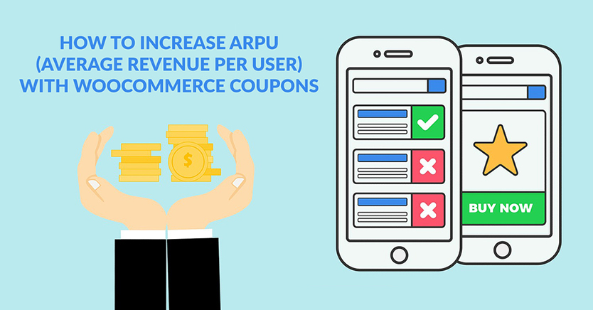 How To Increase ARPU (Average Revenue Per User) With WooCommerce Coupons