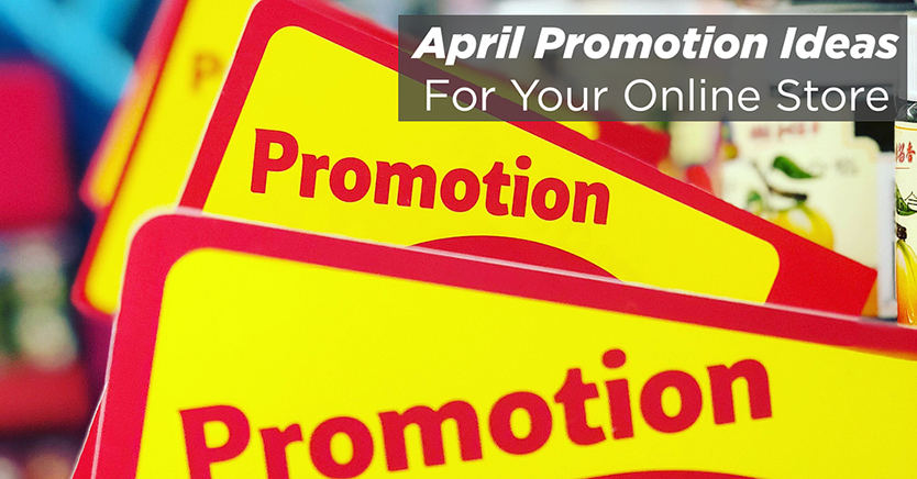 April Promotion Ideas For Your Online Store – April 2020