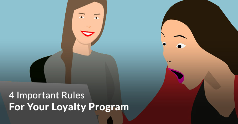 4 Important Rules For Your Loyalty Program