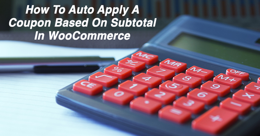 How To Auto Apply A Coupon Based On Subtotal In WooCommerce
