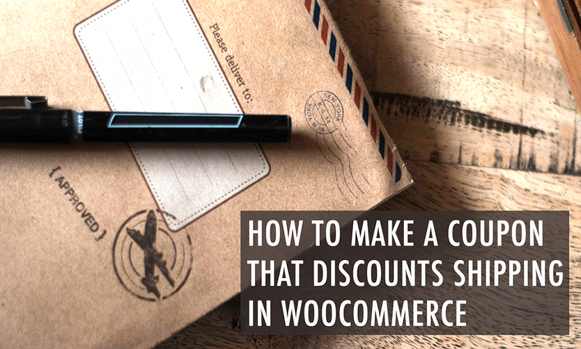 How To Make A Coupon That Discounts Shipping In WooCommerce