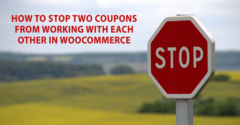 How To Stop Two Coupons From Working With Each Other In WooCommerce