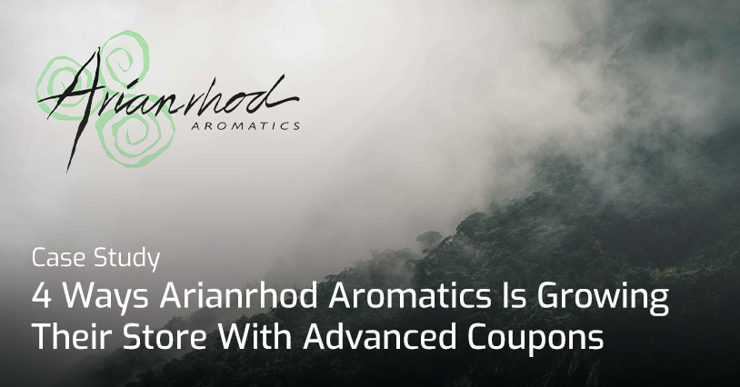 Case Study: 4 Ways Arianrhod Aromatics Is Growing Their Store With Advanced Coupons