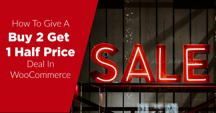 How To Give A Buy 2 Get 1 Half Price Deal In WooCommerce