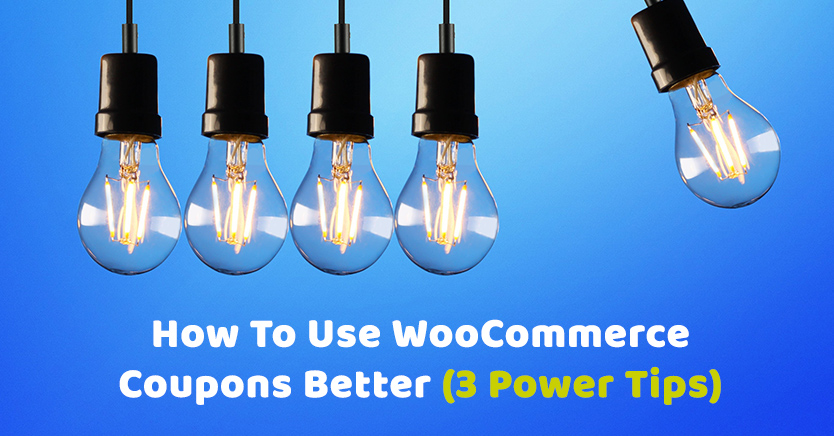 How To Use WooCommerce Coupons Better (3 Power Tips)