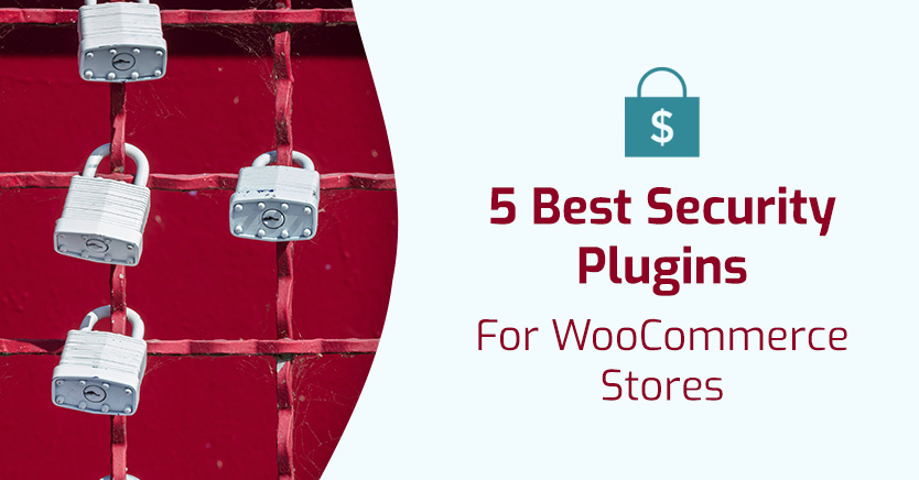 5 Best Security Plugins For WooCommerce Stores