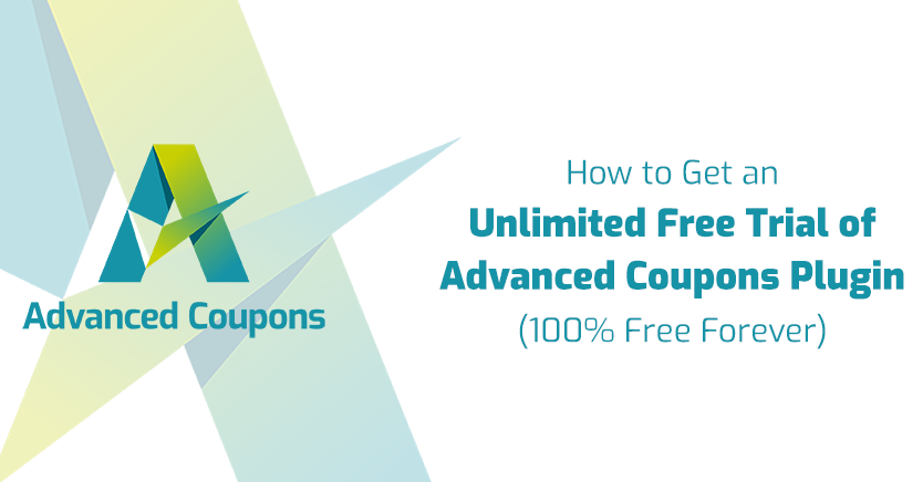 How to Get an Unlimited Free Trial of Advanced Coupons Plugin (100% Free Forever)