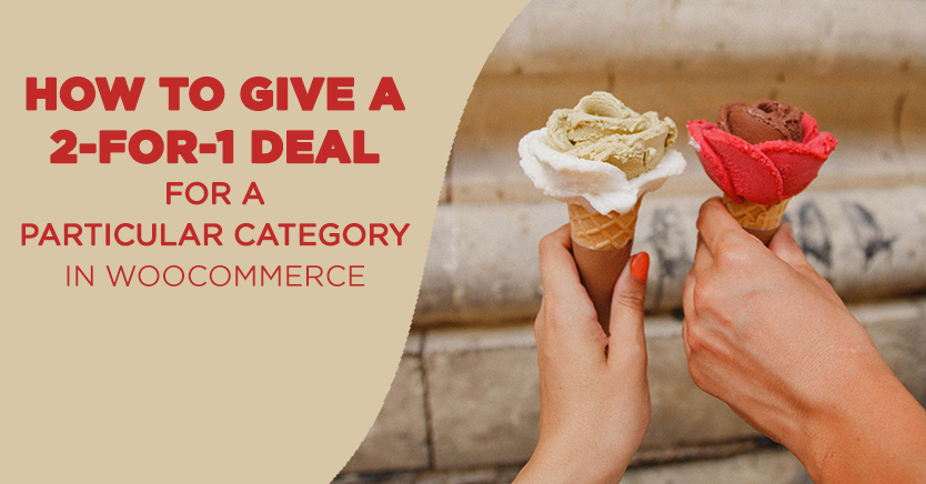 How to Give a 2-for-1 Deal for a Particular Category In WooCommerce
