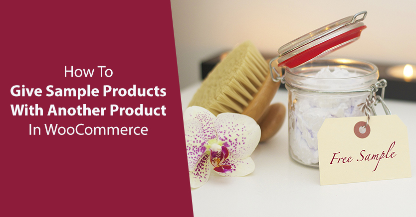 How To Give Sample Products With Another Product In WooCommerce