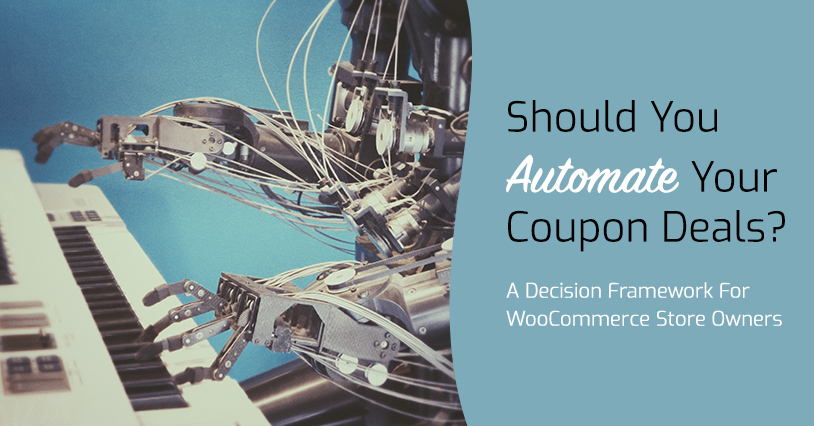The Coupons Dilemma: Should You Automate WooCommerce Coupons? (Decision Framework)