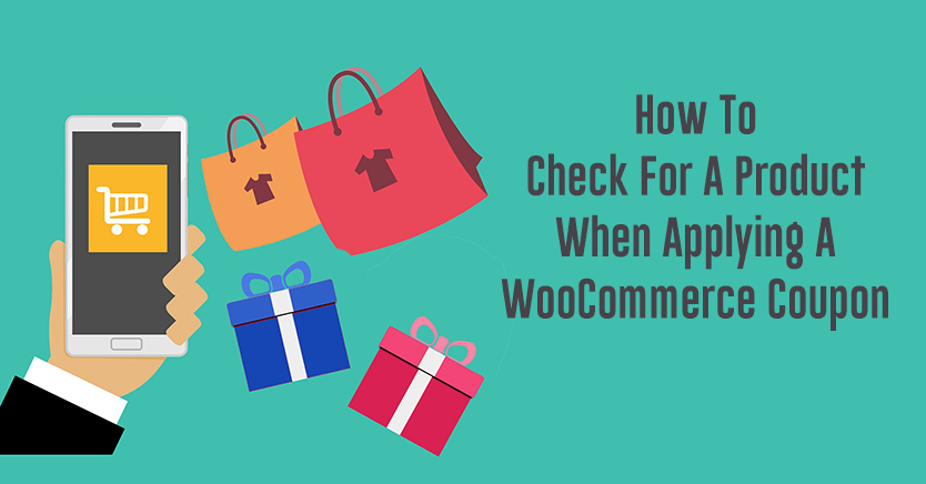 How To Check For A Product When Applying A WooCommerce Coupon