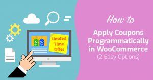 How to Apply Coupons Programmatically in WooCommerce (2 Easy Options)