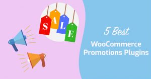 5 Best WooCommerce Promotions Plugins