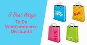 3 Best Ways To Do WooCommerce Discounts