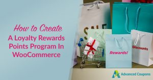 How to Create a Loyalty Rewards Points Program In WooCommerce