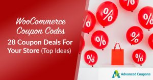 WooCommerce Coupon Codes: 28 Coupon Deals For Your Store (Top Ideas)