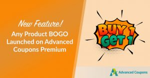 New Feature! Any Product BOGO Launched on Advanced Coupons Premium