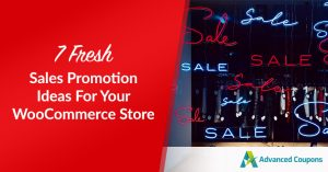 7 Fresh Sales Promotion Ideas For Your WooCommerce Store