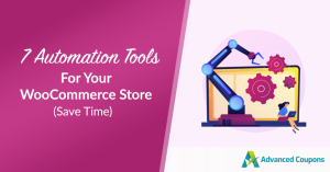7 Automation Tools for Your WooCommerce Store (Save Time)